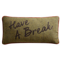 "Coussin message ""Have a break"""