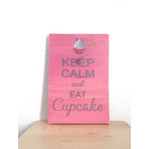 Keep Calm and eat Cupcake