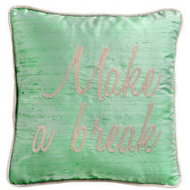 "Coussin message ""Make a break"""